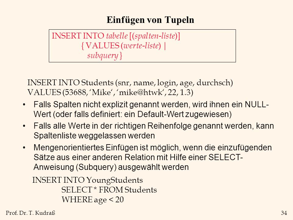 Einfügen von Tupeln INSERT INTO tabelle [(spalten-liste)]
